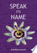 Speak Its Name Book