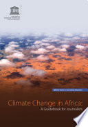 Climate Change In Africa  A Guidebook For Journalists