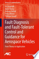 Fault Diagnosis and Fault Tolerant Control and Guidance for Aerospace Vehicles