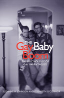 The gay baby boom : the psychology of gay parenthood