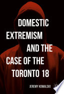 Domestic Extremism And The Case Of The Toronto 18
