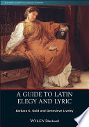 A Guide to Latin Elegy and Lyric