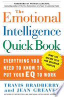 """""""The Emotional Intelligence Quick Book: Everything You Need to Know to Put Your EQ to Work"""" by Travis Bradberry, Jean Greaves, Patrick M. Lencioni"""