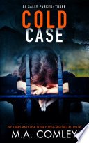 Cold Case  : DI Sally Parker thriller #3