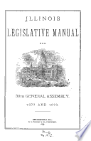 Illinois Legislative Manual For 30th Generl Assembly 1877 And 1878 Book PDF
