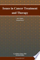 Issues in Cancer Treatment and Therapy: 2011 Edition
