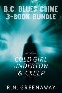 B.C. Blues Crime 3-Book Bundle