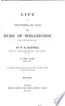 Life of Field Marshal His Grace  the Duke of Wellington