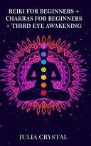 Reiki for Beginners   Chakras for Beginners   Third Eye Awakening