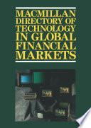 Macmillan Directory of Technology in Global Financial Markets