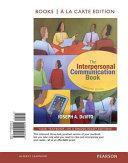 The Interpersonal Communication Book  Books a la Carte Edition Book