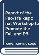 Report of the FAO/FFA Regional Workshop to Promote the Full and Effective Implementation of Port State Measures to Combat Illegal, Unreported and Unregulated Fishing, Nadi, Fiji, 28 August-1 September 2006 ebook