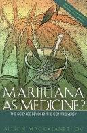 Marijuana As Medicine?: