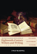 The Wiley Blackwell Encyclopedia of Eighteenth Century Writers and Writing 1660   1789