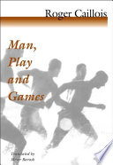 Man, Play, and Games by Roger Caillois PDF