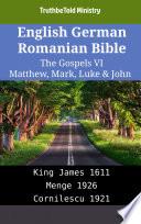 English German Romanian Bible - The Gospels VI - Matthew, Mark, Luke & John