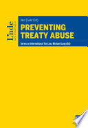 Preventing Treaty Abuse  : Schriftenreihe IStR Band 101