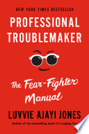 link to Professional troublemaker : the fear-fighter manual in the TCC library catalog