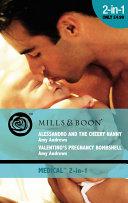 Alessandro and the Cheery Nanny / Valentino's Pregnancy Bombshell: Alessandro and the Cheery Nanny / Valentino's Pregnancy Bombshell (Mills & Boon Medical) (Italian Surgeon...to Dad!, Book 1)