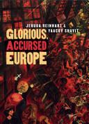 Glorious, Accursed Europe