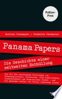 Panama Papers  : Die Geschichte einer weltweiten Enthüllung