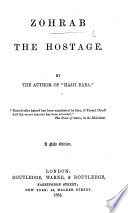 Zohrab the hostage ... Second edition, revised and corrected. By James J. Morier