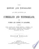 The History and Topography of the Counties of Cumberland and Westmoreland