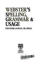 Webster s Spelling  Grammar   Usage