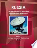 Russia Telecom Industry Business Opportunities Handbook Volume 1 Strategic Information  Opportunities  Contacts Book
