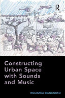 Pdf Constructing Urban Space with Sounds and Music Telecharger