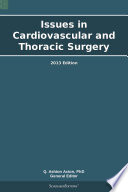Issues In Cardiovascular And Thoracic Surgery  2013 Edition