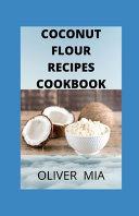 Coconut Flour Recipes Cookbook
