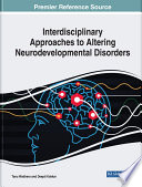 Interdisciplinary Approaches to Altering Neurodevelopmental Disorders