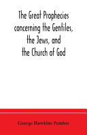 The Gospel Of God's Anointed The Glory Of Israel And The Light Of Revelation For The Gentiles Or The Glad Tidings Of The Service Sacrifice And Triumph Of Our Lord And Saviour Jesus Christ Being A Recent Version Of The Greek Scriptures Commonly Called The New Testament Translated By Alexander Greaves [Pdf/ePub] eBook