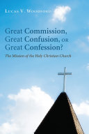 Great Commission  Great Confusion  or Great Confession