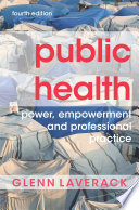 """""""Public Health: Power, Empowerment and Professional Practice"""" by Glenn Laverack"""
