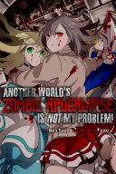 Another World's Zombie Apocalypse Is Not My Problem! [Pdf/ePub] eBook