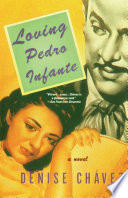 """Loving Pedro Infante"" by Denise Chavez, Denise Chávez"