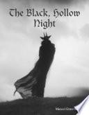 The Black  Hollow Night