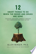 12 Smart Things To Do When The Booze And Drugs Are Gone Book PDF