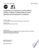 Oxidation of Continuous Carbon Fibers Within a Silicon Carbide Matrix Under Stressed and Unstressed Conditions