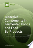 Bioactive Components in Fermented Foods and Food By-Products