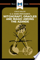 Witchcraft  Oracles and Magic Among the Azande