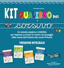 Kit Qualibro del corsivo. Un metodo semplice e infallibile per imparare a scrivere in corsivo nel passaggio dalla scuola dell'infanzia alla scuola primaria
