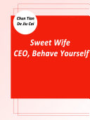 Sweet Wife: CEO, Behave Yourself Pdf/ePub eBook