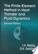 The Finite Element Method in Heat Transfer and Fluid Dynamics  Second Edition