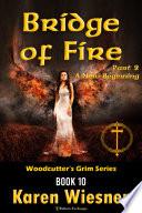 Bridge of Fire, Part 2: A New Beginning