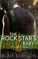 The Rock Star   s Secret Baby