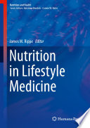 """Nutrition in Lifestyle Medicine"" by James M. Rippe"