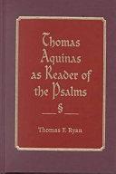Thomas Aquinas as Reader of the Psalms
